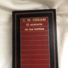 Libros de segunda mano: EL MISTERIO DE LOS HITITAS - C.W. CERAM, ORBIS - BIBLIOTECA DE HISTORIA, 1987. Lote 285614413