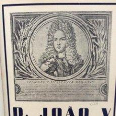 Libros de segunda mano: D. JOÃO V. SUBSÍDIOS PARA A HISTÓRIA DO SEU REINADO. POR EDUARDO BRASÃO. 1945. Lote 285822113