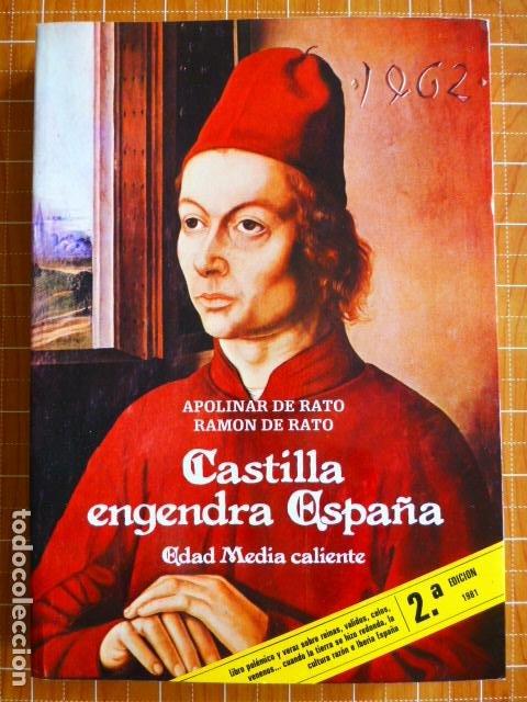 CASTILLA ENGENDRA ESPAÑA. EDAD MEDIA CALIENTE - APOLINAR DE RATO/RAMON DE RATO (Libros de Segunda Mano - Historia Antigua)