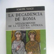 Libros de segunda mano: LA DECADENCIA DE ROMA - JOSEPH VOGT - HISTORIA DE LA CULTURA - EDITORIAL GUADARRAMA 1968. Lote 286720423