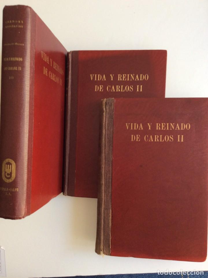 VIDA Y REINADO DE CARLOS II. TOMO I, II, III. AÑO 1942 (Libros de Segunda Mano - Historia Antigua)