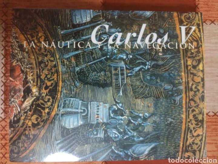 CARLOS V LA NÁUTICA Y LA NAVEGACIÓN (Libros de Segunda Mano - Historia Antigua)