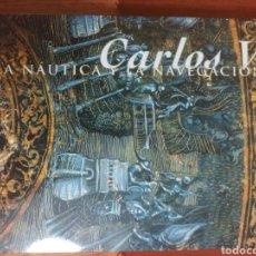 Libros de segunda mano: CARLOS V LA NÁUTICA Y LA NAVEGACIÓN. Lote 287030348