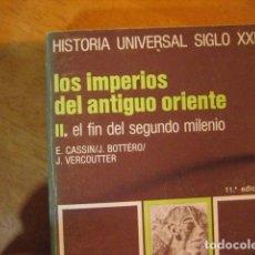 Libros de segunda mano: LOS IMPERIOS DEL ANTIGUO ORIENTE. II, EL FIN DEL SEGUNDO MILENIO CASSIN BOTTERO. Lote 287094488