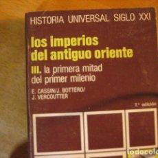 Libros de segunda mano: LOS IMPERIOS DEL ANTIGUO ORIENTE. III,LA PRIMERA MITAD DEL PRIMER MILENIO CASSIN BOTTERO. Lote 287094618