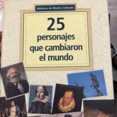 Libros de segunda mano: 25 PERSONAJES QUE CAMBIARON EL MUNDO: CÍRCULO DE LECTORES. TAPA PADURA. Lote 287796298