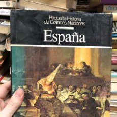 Libros de segunda mano: PEQUEÑA HISTORIA DE GRANDES NACIONES: ESPAÑA. Lote 287906723