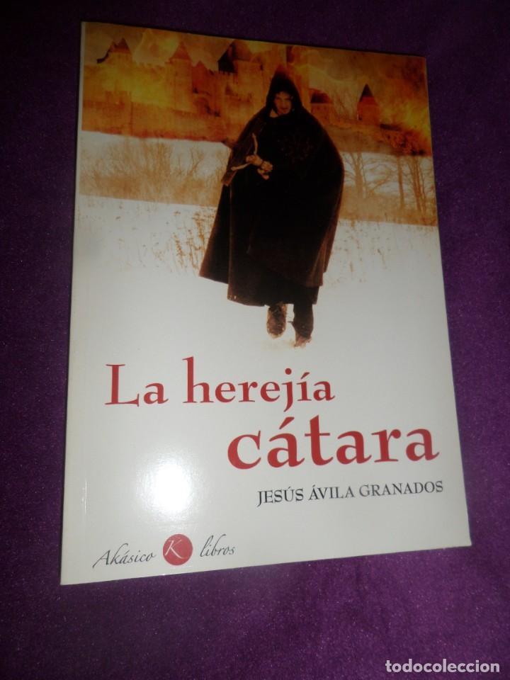 LA HEREJIA CATARA - JESUS AVILA GRANADOS - DISPONGO DE MAS LIBROS (Libros de Segunda Mano - Historia Antigua)