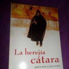 Libros de segunda mano: LA HEREJIA CATARA - JESUS AVILA GRANADOS - DISPONGO DE MAS LIBROS. Lote 288676783