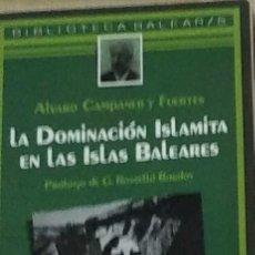 Libros de segunda mano: LA DOMINACIÓN ISLAMITA EN LAS ISLAS BALEARES - ALVARO CAMPANER. Lote 288714203