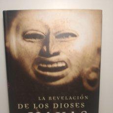 Libros de segunda mano: LA REVELACIÓN DE LOS DIOSES MAYAS. COTTERELL, MAURICE M.. ED. MARTINEZ ROCA 1998, TAPA DURA. Lote 288745268