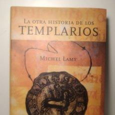 Libros de segunda mano: LA OTRA HISTORIA DE LOS TEMPLARIOS. MICHEL LAMY. MR. MARTÍNEZ ROCA 2000. PRIMERA EDICIÓN. Lote 288745293