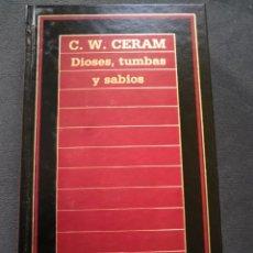 Libros de segunda mano: DIOSES, TUMBAS Y SABIOS. C. W. CERAM. Lote 288943878
