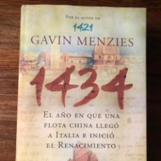 Libros de segunda mano: 1434 EL AÑO EN QUE UNA FLOTA CHINA LLEGÓ A ITALIA E INICIÓ EL RENACIMIENTO.GAVIN MENZIES. DEBATE. Lote 289022178