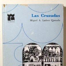 Libros de segunda mano: LADERO QUESADA, MIGUEL A. - LAS CRUZADAS - BILBAO 1968. Lote 289297578
