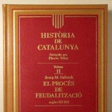 Libros de segunda mano: SALRACH, JOSEP M. - HISTÒRIA DE CATALUNYA. VOL.II EL PROCÉS DE FEUDALITZACIÓ - BARCELONA 1987 - MOLT. Lote 289297833