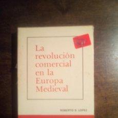 Libros de segunda mano: ROBERTO S. LÓPEZ. LA REVOLUCIÓN COMERCIAL EN LA EUROPA MEDIEVAL.. Lote 289316318