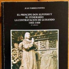 Libros de segunda mano: ALFONSO X- EL PRINCIPE ALFONSO Y SU ITINERARIO- GUISANDO- JUAN TORRES FONTES-MURCIA 1985. Lote 289296413