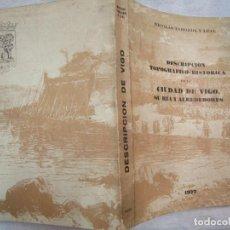 Libros de segunda mano: DESCRIPCION TOPOGRAFICA HISTORICA VIGO DE LA CIUDAD DE VIGO..- NICOLAS TABOADA - EDI FACSIMIL 1977+. Lote 289340918