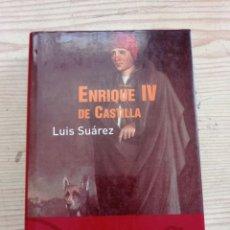 Libros de segunda mano: ENRIQUE IV DE CASTILLA - LUIS SUAREZ - 2002 - ARIEL. Lote 289345443