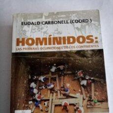 Libros de segunda mano: HOMINIDOS : LAS PRIMERAS OCUPACIONES DE LOS CONTINENTES. EUDALD CARBONELL COORD. ( ARIEL ). Lote 289348408
