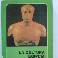 Libros de segunda mano: LA CULTURA EGIPCIA. JOHN A. WILSON. Lote 289771493