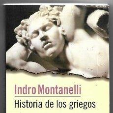 Libros de segunda mano: INDRO MONTANELLI . HISTORIA DE LOS GRIEGOS. Lote 289774558