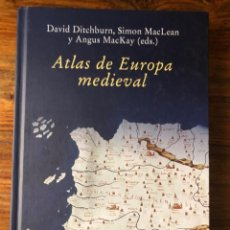 Libros de segunda mano: ATLAS DE EUROPA MEDIEVAL. DAVID DITCHBURN, SIMON MACLEAN Y ANGUS MACKAY (EDS.). CÁTEDRA.. Lote 291316353