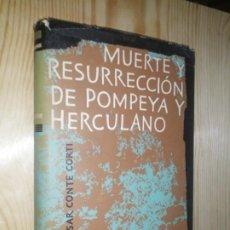 Libros de segunda mano: EGON CAESAR CONTE CORTI. MUERTE Y RESURRECIÓN DE POMPEYA Y HERCULANO. Lote 291323253