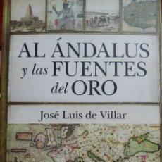 Libros de segunda mano: AL ÁNDALUS Y LAS FUENTES DEL ORO. JOSÉ LUIS DE VILLAR. Lote 292278043
