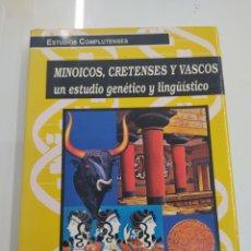 Libros de segunda mano: MINOICOS, CRETENSES Y VASCOS ANTONIO ARNÁIZ VILLENA JORGE ALONSO GARCÍA EDIT. COMPLUTENSE PAIS VASCO. Lote 293753113