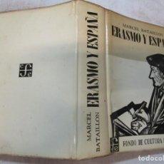 Libros de segunda mano: ERASMO Y ESPAÑA. MARCEL BATAILLON - EDI FONDO DE CULTURA ECONÓMICA MÉXICO 1950 921PAG + INFO. Lote 293815083