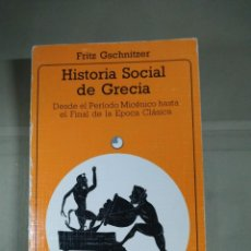 Libros de segunda mano: HISTORIA SOCIAL DE GRECIA - FRTIZ GSCHNITZER. AKAL. Lote 294123558