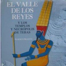 Libros de segunda mano: EL VALLE DE LOS REYES Y LOS TEMPLOS Y NECRÓPOLIS DE TEBAS. ALBERTO SILIOTTI.. Lote 294131358