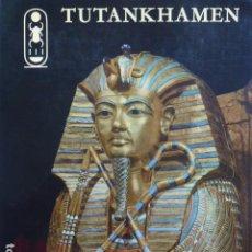 Libros de segunda mano: TUTANKHAMEN, VIDA Y MUERTE DE UN FARAÓN.. Lote 294132083