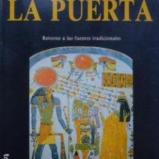 Libros de segunda mano: LA PUERTA. EGIPTO, MADRE DE LA TRADICIÓN.. Lote 294132373