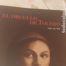 Libros de segunda mano: EL ORGULLO DE TOLEDO. Lote 294135523