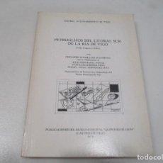 Libros de segunda mano: FERNANDO JAVIER COSTAS GOBERNA PETROGLIFOS DEL LITORAL SUR DE LA RÍA DE VIGO W10099. Lote 294149333