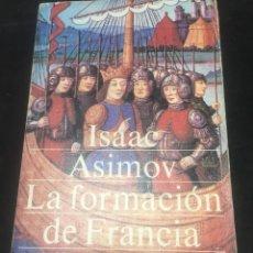Libros de segunda mano: LA FORMACIÓN DE FRACIA. ISAAC ASIMOV, ALIANZA EDITORIAL 1983. Lote 294152908