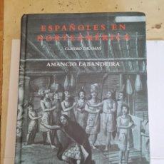 Libros de segunda mano: ESPAÑOLES EN NORTEAMERICA-AMANCIO LABANDEIRA. Lote 294154098