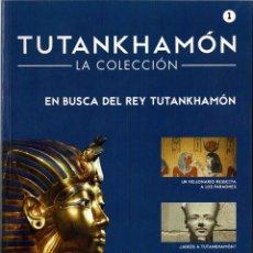 Libros de segunda mano: TUTANKHAMÓN. LA COLECCIÓN NO. 1. EN BUSCA DEL REY TUTANKHAMÓN. Lote 294365853