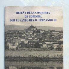 Libros de segunda mano: RESEÑA DE LA CONQUISTA DE CORDOBA POR EL SANTO REY D. FERNANDO III, EDITADA POR CAJASUR. Lote 294840028