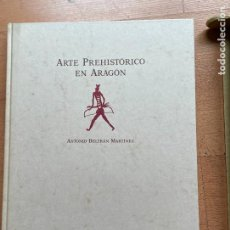 Libros de segunda mano: ARTE PREHISTORICO EN ARAGON, ANTONIO BELTRAN MARTINEZ. Lote 295436148