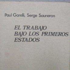 Libros de segunda mano: EL TRABAJO BAJO LOS PRIMEROS ESTADOS. PAUL GARELLI, SERGE SAUNERON. Lote 296592108