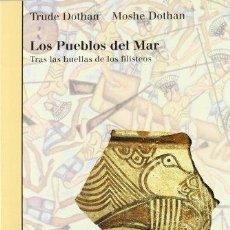 Libros de segunda mano: LOS PUEBLOS DEL MAR. TRAS LAS HUELLAS DE LOS FILISTEOS (2002), DOTHAN, TRUDE KRAKAUER. Lote 296596973