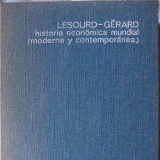Libros de segunda mano: LESOURD-GERARD. HISTORIA ECONOMICA MUNDIAL. MODERNA Y CONTEMPORÁNEA. ED. VICENS VIVES . Lote 27418236