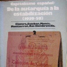 Libros de segunda mano: CAPITALISMO ESPAÑO. DE LA AUTARQUIA A LA ESTABILIZACION (1939-1959). VVAA. CUADERNOS PARA EL DIALOGO. Lote 26922331