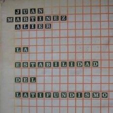 Libros de segunda mano: JUAN MARTINEZ ALIER. LA ESTABILIDAD DEL LATIFUNDIO. RUEDO IBERICO. Lote 26922365