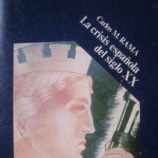 Libros de segunda mano: CARLOS M. RAMA. LA CRISIS ESPAÑOLA DEL SIGLO XX. FONDO DE CULTURA ECONÓMICA. Lote 26922344