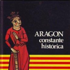 Libros de segunda mano: ARAGÓN CONSTANTE HISTÓRICA. Lote 16336828
